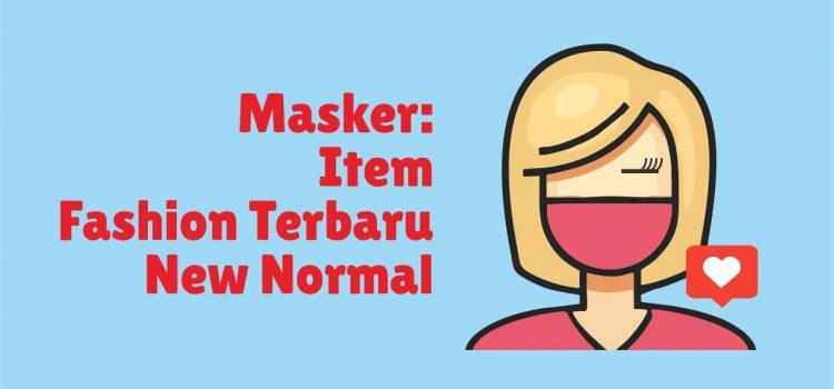 Masker: Item Fashion Terbaru New Normal
